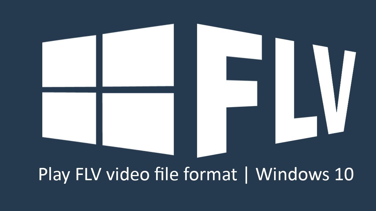 Download How to play FLV, MKV video file format on Windows 10