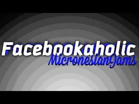 Facebookaholic (Chuukese) - Age [Micronesian Jams]