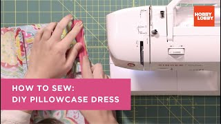 Repeat youtube video Learn to Sew: Pillowcase Dress