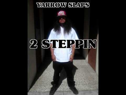 2 Steppin by Yarrow Slaps [BayAreaCompass] Exclusive