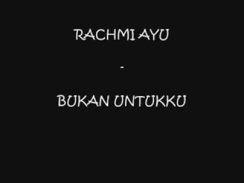 RACHMI AYU INDONESIA IDOL - BUKAN UNTUKKU