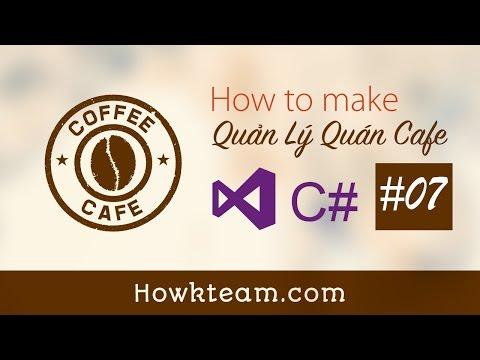 [Lập trình phần mềm Quản lý quán cafe C# Winform] - Bài 7: Hạn chế lỗi SQL Injection | HowKteam