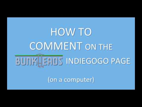 How to Comment on the Bunkheads Indiegogo Campaign (on a computer)