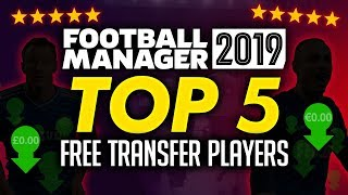 Football Manager 2019 - Top 5 Free Agents