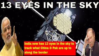 India now has 13 eyes in the sky to track what China & Pak are up to along the border