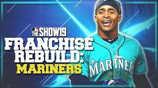 REBUILDING THE SEATTLE MARINERS!! | MLB the Show 19 Franchise Rebuild