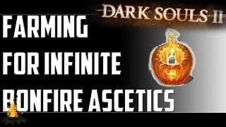 How to Farm Infinite Bonfire Ascetic in Dark Souls 2 - (Infinite Bonfire Ascetic Guide)