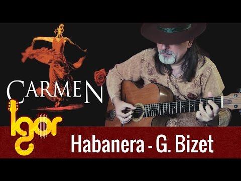 Habanera – Carmen – Igor Presnyakov – acoustic fingerstyle guitar cover