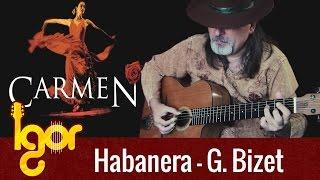 Habanera - Carmen - Igor Presnyakov - acoustic fingerstyle guitar cover