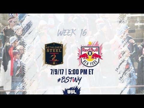 USL LIVE - Bethlehem Steel FC vs New York Red Bulls II 7/9/17