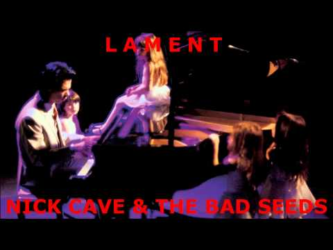 Nick Cave & The Bad Seeds - Lament mp3