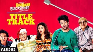 Full Audio: Baa Baaa Black Sheep (Title Song)  | Anupam Kher, Maniesh Paul