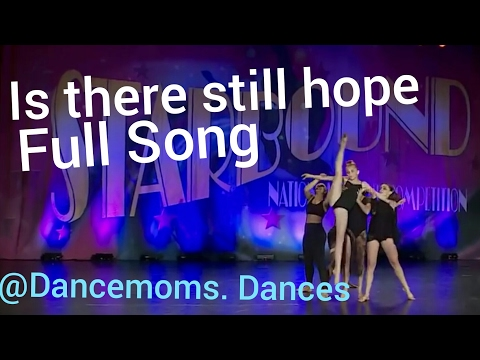 DANCE MOMS- Is There Still Hope (FULL SONG)