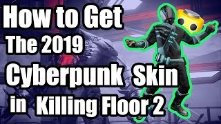 Killing Floor 2 - How to get the 2019 Cyberpunk Outfits Bundle! (Killing Floor 2 Guide)