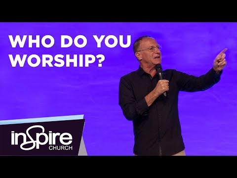 Who Do You Worship? | Pastor John McMartin