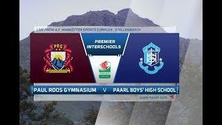 Premier Interschools Rugby | Paul Roos vs Paarl Boys | 2nd half