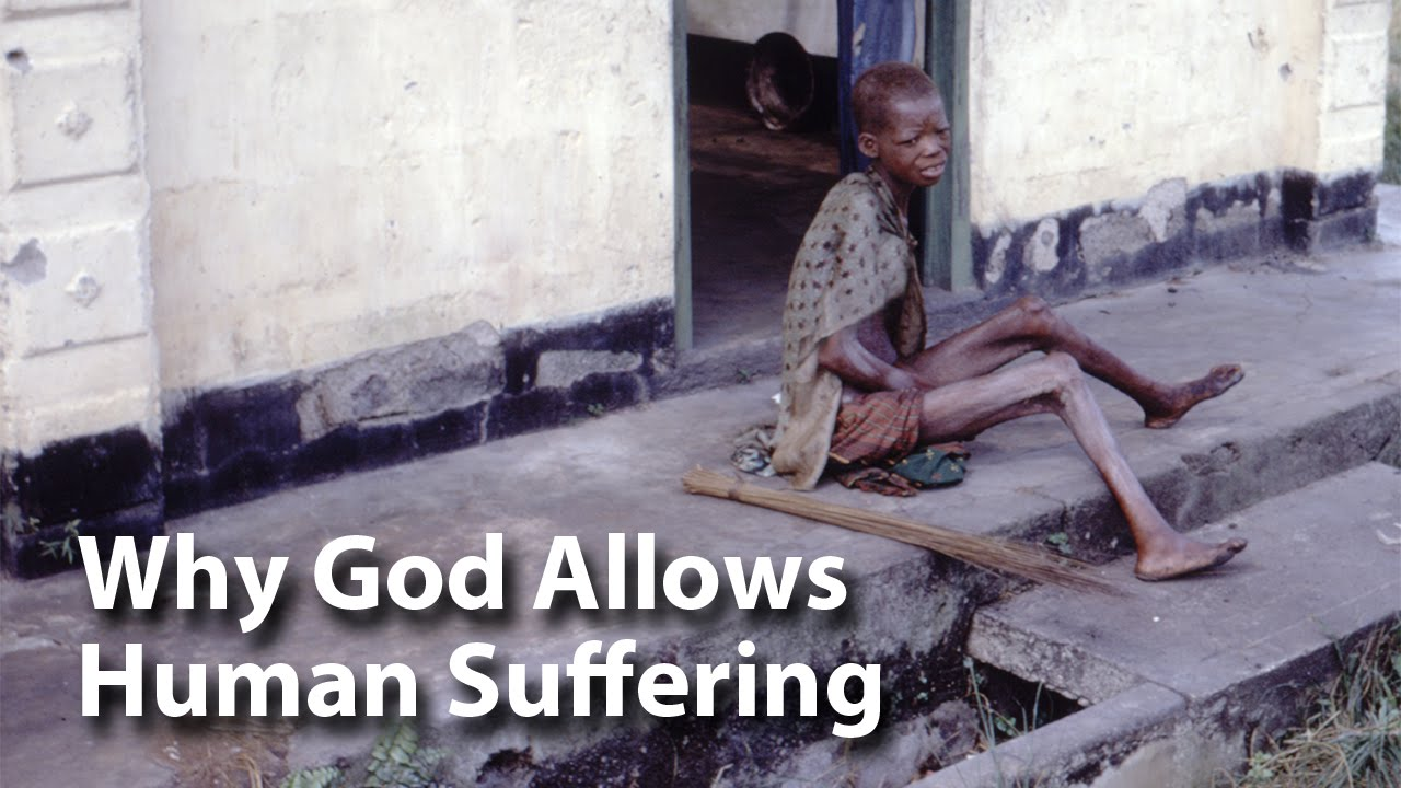 Why God Allows Human Suffering - YouTube