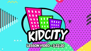 KidCity Lesson - March 22, 2020