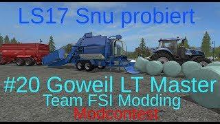 LS17 | Snu probiert | #20 Goweil LT Master v. Team FSI Modding | Modcontest 2017