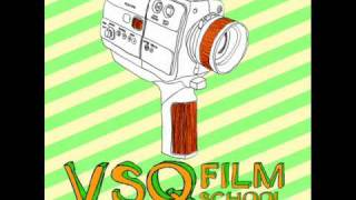 VSQ Film School - Wise Up (originally performed by Aimee Mann)