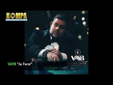 VAYB - Je Ferai! (New Music)