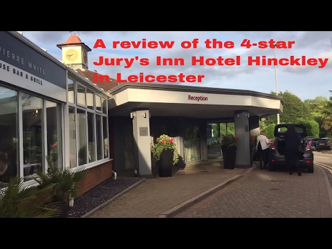 A Review of The Jury's Inn Hotel Hinckley, Leicestershire