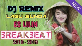 Download lagu DJ REMIX LAGU SUNDA ES LILIN BREAKBEAT 2018 MP3