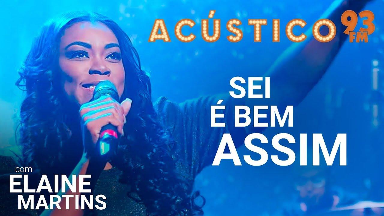 Elaine Martins - SEI É BEM ASSIM - Acústico 93 - 2019