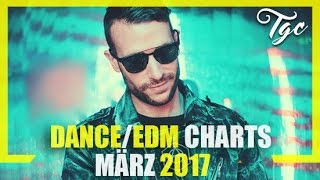 "TOP 20 DANCE / EDM CHARTS - MÃ""RZ 2017"