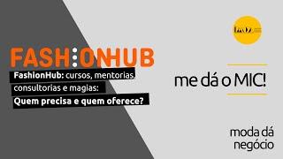 FashionHUB - #medáoMIC! | #15: FashionHUB