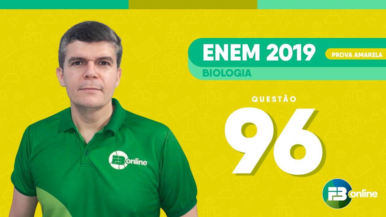 FB Resolve - Biologia - Prof. João Karllos - ENEM 2019 PPL - Caderno Amarelo - Questão 96