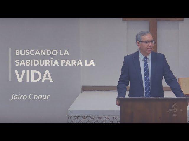 Buscando la sabiduría para la vida - Jairo Chaur
