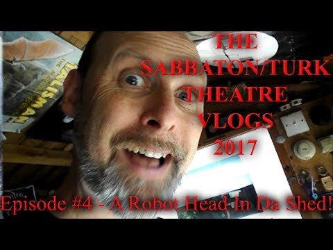 The Michael Sabbaton 'Turk' Theatre VLOGS #4 - How to Make...A Robot Head In Da Shed!