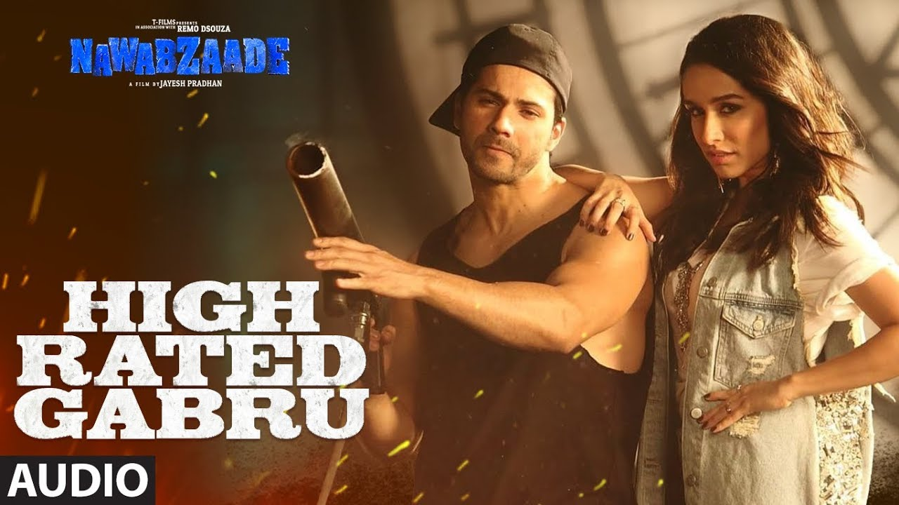High Rated Gabru Full Audio | Nawabzaade | Varun Dhawan ...