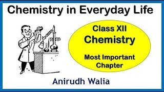 Revise Chemistry in Everyday Life chapter with Anirudh Walia. All V...