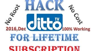 How to Hack  Ditto TV App for Lifetime Subscription || 100% Working ||
