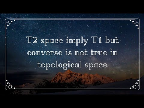 T2 space imply T1 but converse is not true in topological space