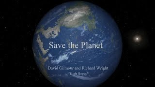 """David Gilmour and Richard Wright  """"High Hopes"""" -  Save The Planet"""