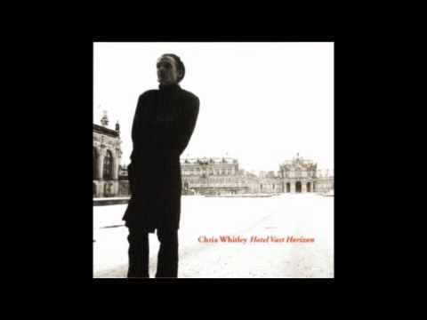 Chris Whitley - Wide Open Return