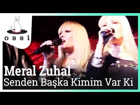 Meral Zuhal - Senden Başka Kimim Var Ki