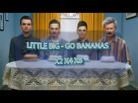LITTLE BIG - GO BANANAS ускорение/литл биг банана быстро/литл биг