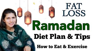 Ramadan Fat Loss Diet Plan & Tips | How to Eat & Exercise During Ramzan to Lose Weight
