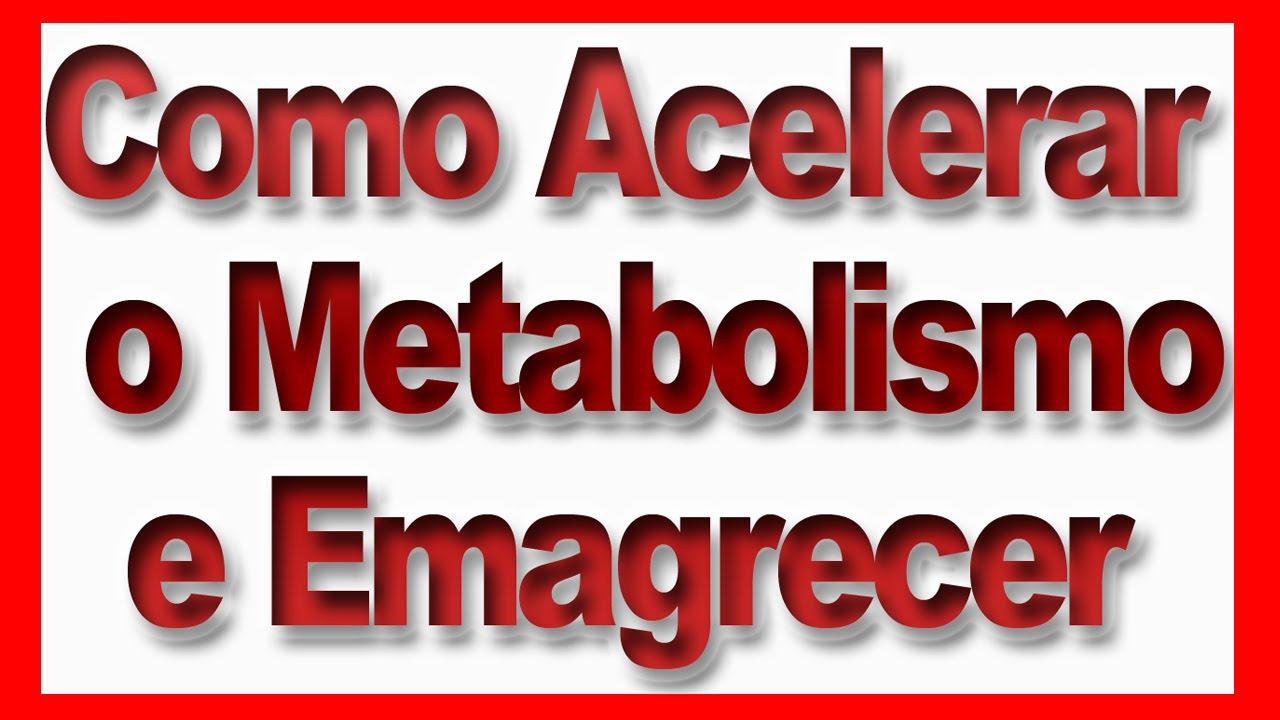 como acelerar o metabolismo e emagrecer