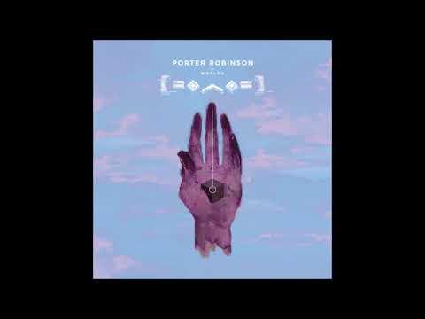 Porter Robinson - Goodbye To A World (Instrumental)