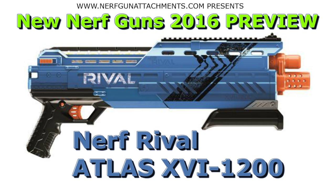 Nerf RIVAL Atlas XVI 1200 Blaster Preview NGA New Nerf News 2016 New Nerf Guns For Everyone