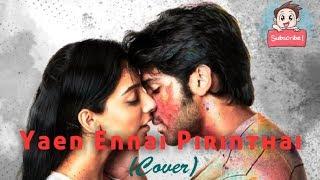 Yaen Ennai Pirindhaai - Cover(Female version)/Adithya Varma/Ashikha