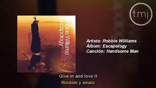 Letra Traducida Handsome Man de Robbie Williams