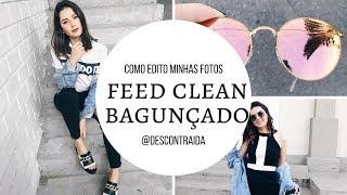Como edito minhas fotos   Feed Clean Bagunçado  / Part 1