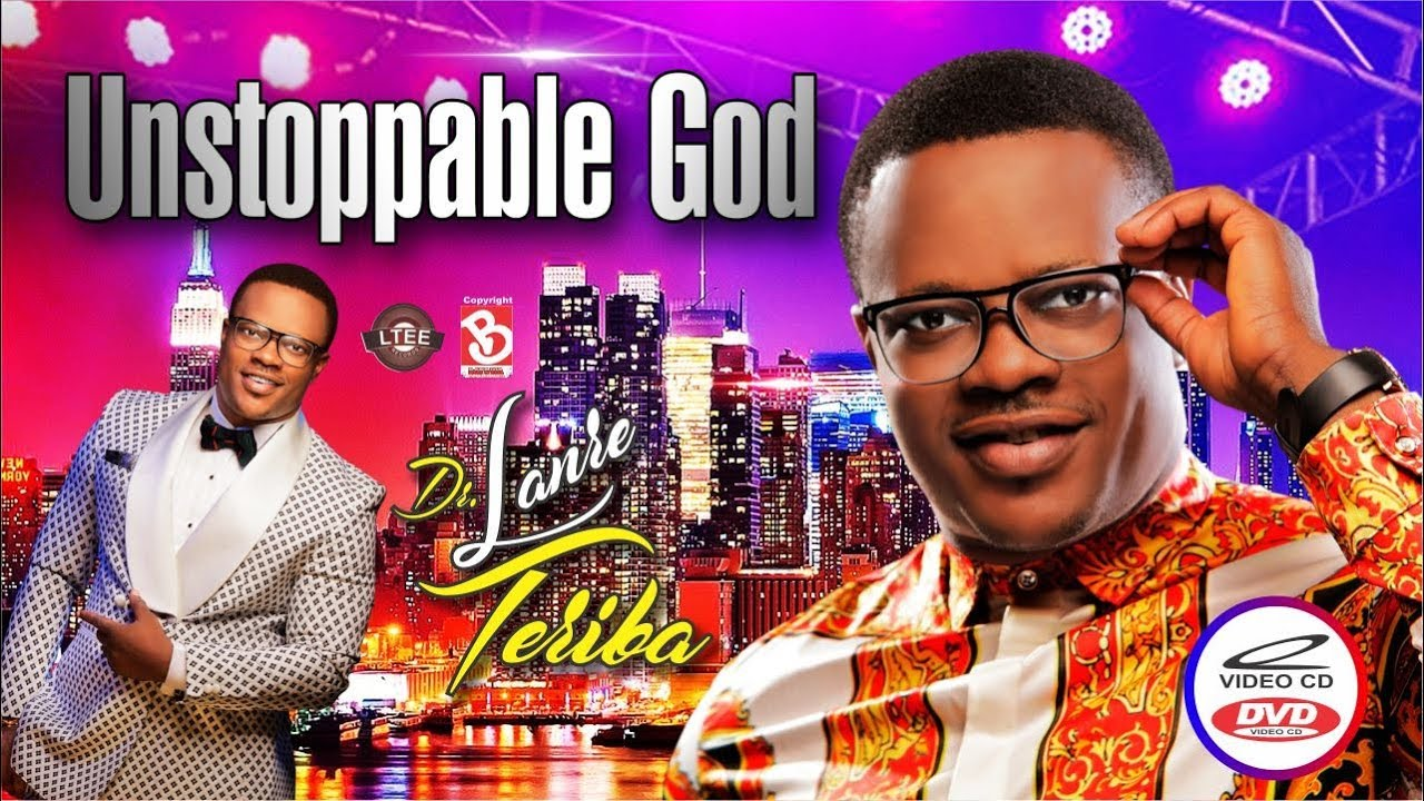 Download UNSTOPPABLE GOD  LANRE TERIBA ATORISE Video Directed by BAYOWA GBENGA ADEWUSI