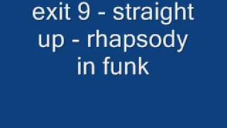 Exit 9 - Straight up -Rhapsody in Funk